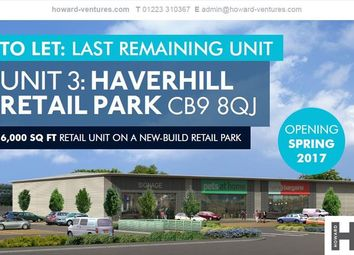 Thumbnail Retail premises to let in Unit 3 Haverhill Retail Park, Ehringshausen Way, Haverhill, Suffolk