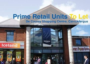 Thumbnail Retail premises to let in De Courcy Shopping Centre, Lancasterian Street, Carrickfergus, County Antrim