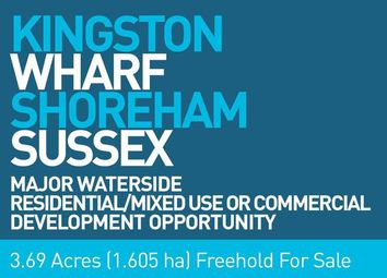 Thumbnail Land for sale in Kingston Wharf, Brighton Road, Shoreham By Sea, West Sussex