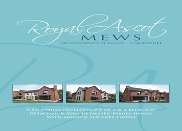 Thumbnail 3 bed semi-detached house for sale in Royal Ascot Mews, Hillsborough Road, Carryduff