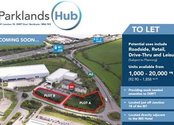Thumbnail Commercial property to let in Parklands Hub, Junction 18, Dirft East, Daventry, Northants