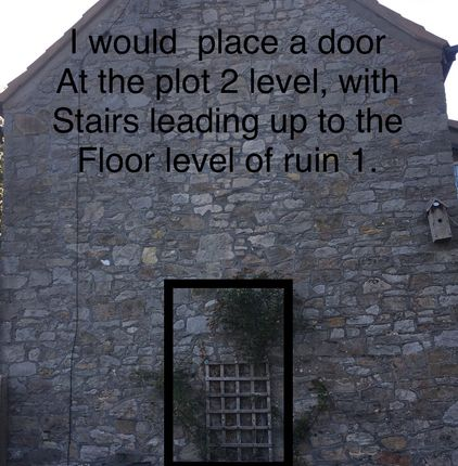 I Would Construct A Doorway At The Back Of Ruin 1 If Plot 2 Is Sold Together.