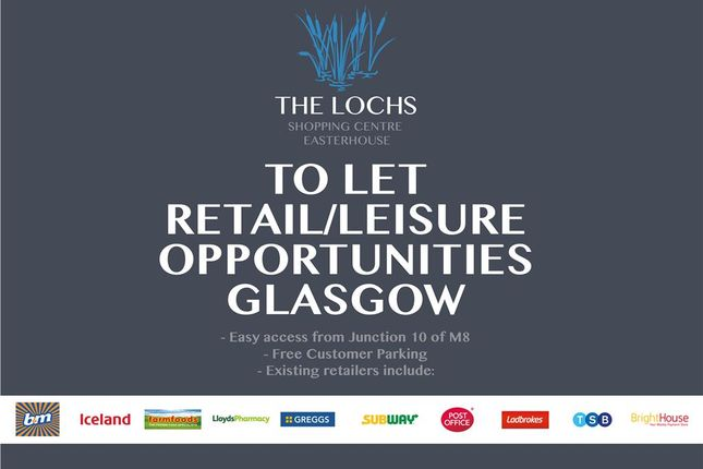 Thumbnail Retail premises to let in The Lochs Shopping Centre, Westerhouse Road, Easterhouse, Glasgow